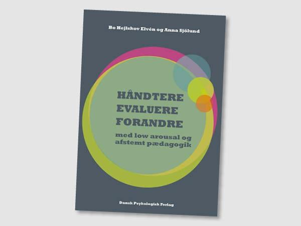 Håndtere, Evaluere, Forandre - med low arousal og afstemt pædagogik