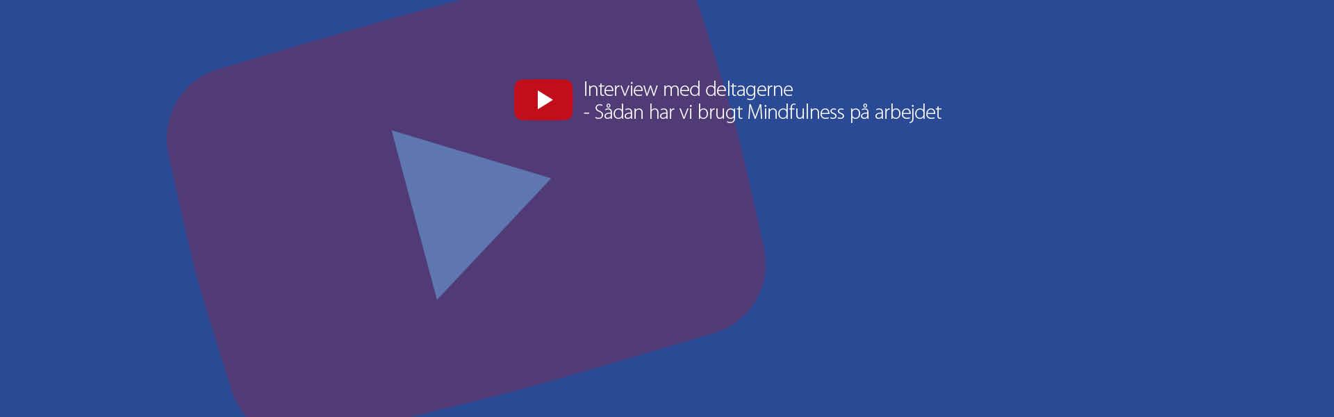 Videocover_1920x600px_Interview med deltagerne Mindfulness