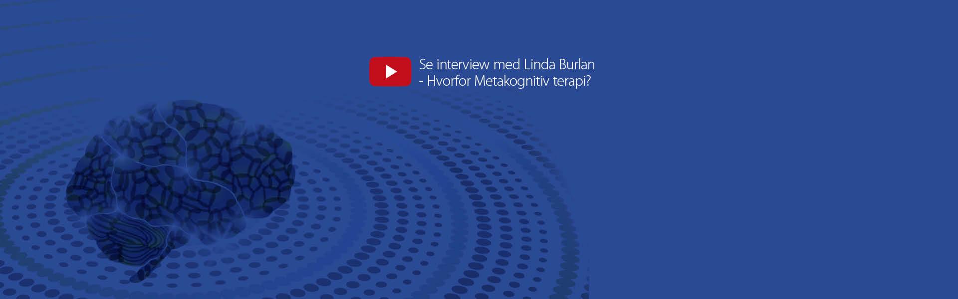 Videocover_1920x600px_Linda Burlan_Hvorfor Metakognitiv terapi?