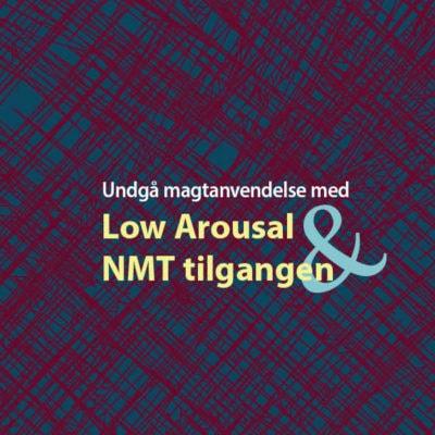 Undgå magtanvendelse med Low Arousal og NMT tilgangen