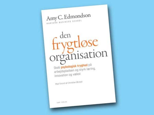 """""""Den frygtløse organisation"""" af Amy Edmondson – en essentiel ledelsesbog"""